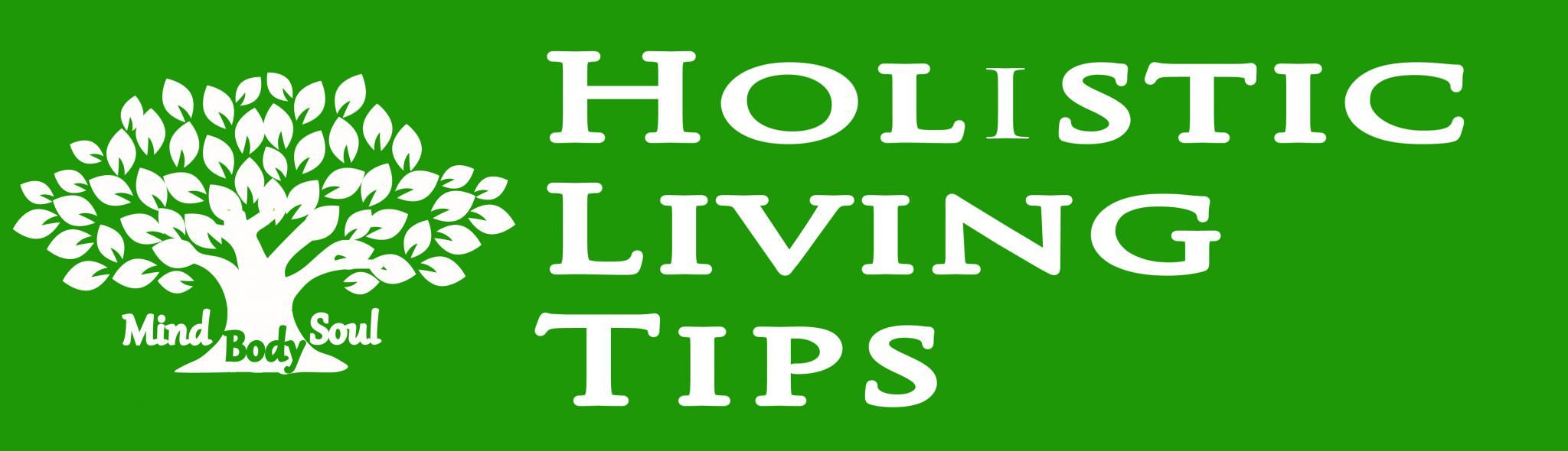 Holistic Living Tips