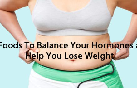 10 Hormone Balancing Foods That Can Help You Lose Weight